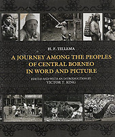A Journey Among the Peoples of Central Borneo in Word and Picture - H.F. Tillema