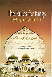 The Rules for Kings (Majlis Aceh) - Yahaya Jusoh & Kamarul Azmi Jasmi