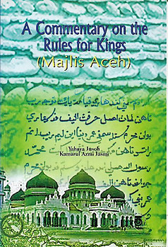 A Commentary on The Rules for Kings (Majlis Aceh) - Yahaya Jusoh & Kamarul Azmi