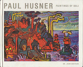 Paul Husner: Paintings of Bali - Jeanne Cocteau