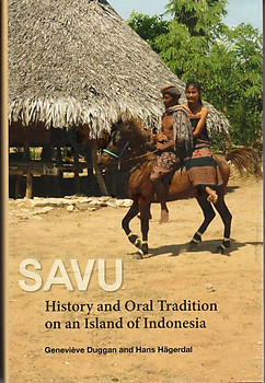 Savu: History and Oral Tradition on an Island of Indonesia -  Geneviève Duggan & Hans Hägerdal