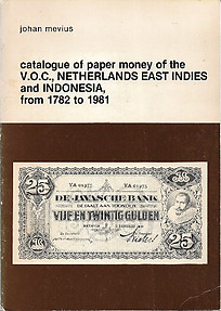 Catalogue of Paper Money of the VOC, Netherlands East Indies and Indonesia from 1782 to 1981 - Johan Mevius