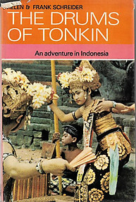 The Drums of Tonkin: An Adventure in Indonesia - Helen & Frank Schreider