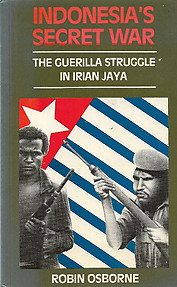 Indonesia's Secret War The Guerrilla Struggle in Irian Jaya - Robin Osborne