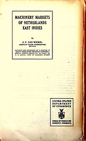 Machinery Markets of the Netherlands East Indies - JF van Wickel