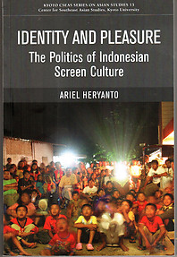 Identity and Pleasure:The Politics of Indonesian Screen Culture - Ariel Heryanto