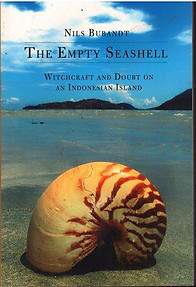 The Empty Seashell: Witchcraft and Doubt on an Indonesian Island - Nils Bubandt