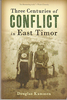 Three Centuries of Conflict in East Timor - Douglas Kammen