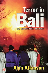 Terror in Bali: An Eyewitness Account - Alan Atkinson