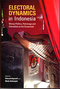Electoral Dynamics in Indonesia: Money, Politics, Patronage and Clientelism