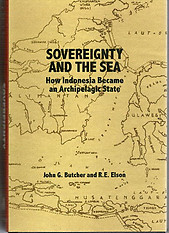 Sovereignty and the Sea: How Indonesia Became an Archipelago State  -  John E Butcher & RE Elson