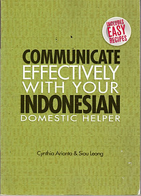 Communicate Effectively with Your Indonesian Domestic Helper  -  Cynthia Arianto & Siau Leong