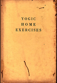 Yogic Home Exercises - Swami Sivananda