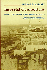 Imperial Connections: India in the Indian Ocean Arena, 1860-1920 - Christine Padoch & Nancy Lee Peluso (eds)