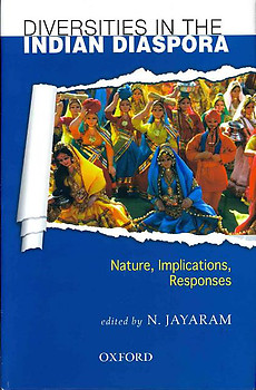 Diversities in the Indian Diaspora: Nature, Implications, Responses - N. Jayaram