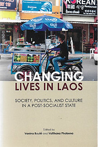 Changing Lives in Laos: Society, Politics and Culture in a Post-Socialist State - Vanina Boute & Vatthana Pholsena (eds)
