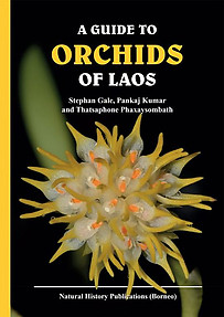 A Guide to The Orchids of Laos - Stephan Gale,  Pankaj Kumar & Thatsaphone Phaxaysombath