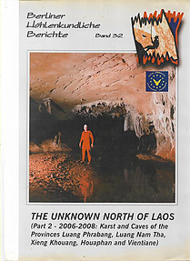 The Unknown North of Laos (Part 2 : 2006-2008: Karst and Caves of the Provinces of Luang Phrabang, Luang Nam Tha, Xieng Khouang, Houaphan and Vientianne  - Michael Laumanns