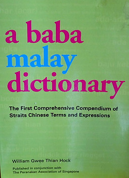 A Baba Malay Dictionary - William Gwee Thian Hock