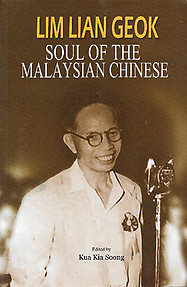 Lim Lian Geok: Soul of the Malaysian Chinese - Kua Kia Soong (editor)