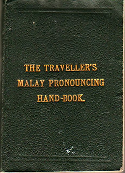 Traveller's Malay Pronouncing Hand-Book - Fraser & Neave