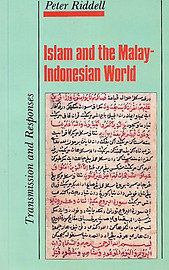 Islam and the Malay-Indonesian World: Transmission and Responses -  Peter Riddell