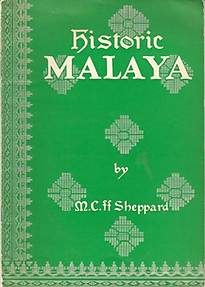 Historic Malaya: An Outline History - M.C ff Sheppard