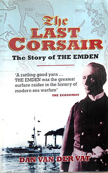 The Last Corsair The Story of the Emden - Dan Van der Vat