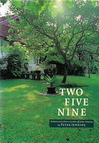Two Five Nine: Reminiscences from a Garden off Jalan Ampang - Peter J.L Jenkins