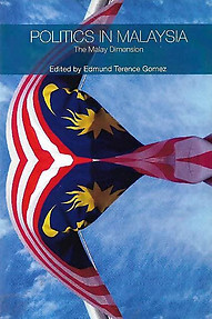Politics in Malaysia: The Malay Dimension - Edmund Terence Gomez