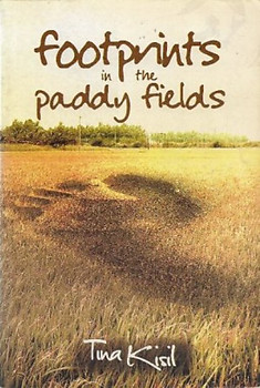 Footprints in the Paddy Fields - Tina Kisil