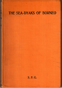 The Sea-Dyaks of Borneo - Edwin H.Gomes (Second edition)