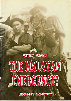 Who Won the Malayan Emergency? - Herbert Andrew