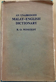 An Unabridged Malay-English Dictionary - RO Winstedt
