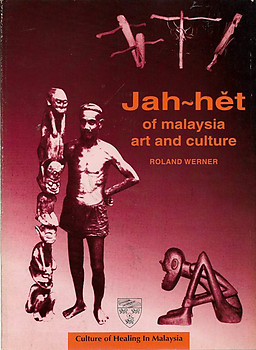 Jah-het of Malaysia: Art and Culture - Roland Werner