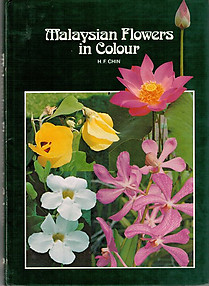 Malaysian Flowers in Colour - Chin Hoong Fong
