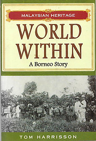 World  Within - a Borneo Story - Tom Harisson