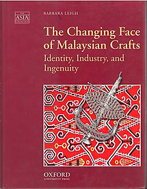 The Changing Face of Malaysian Crafts Identity, Industry, and Ingenuity