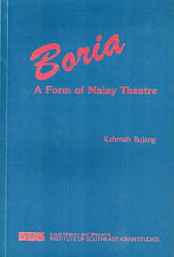 Boria: A Form of Malay Theatre - Rahmah Bujang