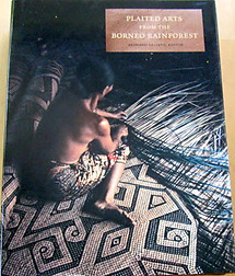 Plaited Arts From The Borneo Rainforest - Bernard Sellato (ed)