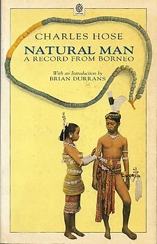 Natural Man: A Record from Borneo - Charles Hose