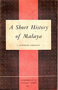 A Short History of Malaya - C. Northcote Parkinson