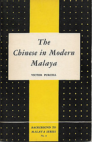 The Chinese in Modern Malaya - Victor Purcell