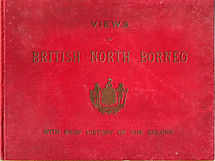 Views of British North Borneo with a Brief History of the Colony - The British North Borneo Company