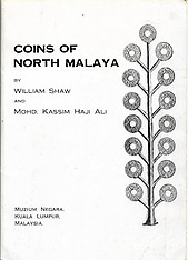 Coins of North Malaya - William Shaw & Mohd Kassim Haji Ali