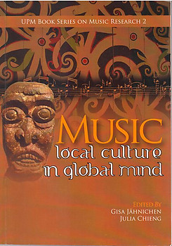 Music: Local Culture in Global Mind - Gisa J?hnichen & Julia Chieng (Eds)