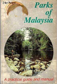 Parks of Malaysia: A Practical Guide and Manual - John Briggs