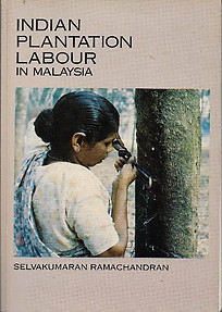 Indian Plantation Labour in Malaysia - Selvakumaran Ramachandran