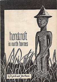 Handcraft in North Borneo - Elizabeth and John Alman