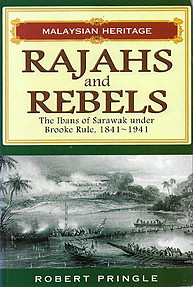 Rajahs and Rebels: The Ibans of Sarawak under Brooke Rule, 1841-1841